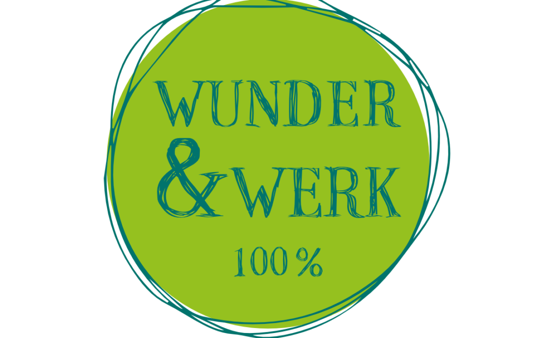 Wir sind Wunder & Werk und das zu 100 %!