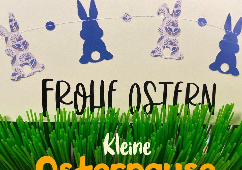Frohe Ostern mit kleiner Osterpause